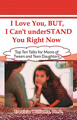 I Love You But I Can't Stand You Right Now, Top Ten Talks Every Mother Should Have With Her Daughter